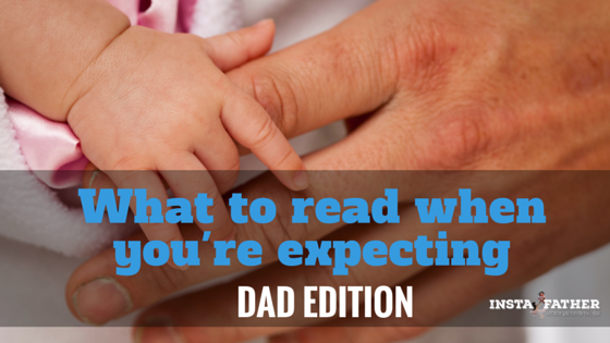 what-to-read-expecting-dad-edition-instafather