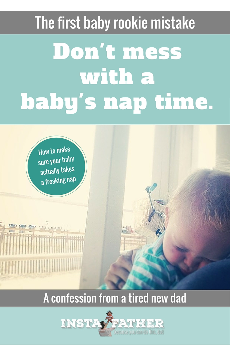 The big rookie mistake I made as a new dad? Not making sure my son got a regular nap time. Now it's incredibly tough to get him to take a nap. And I'm very, very tired. | instafather.com