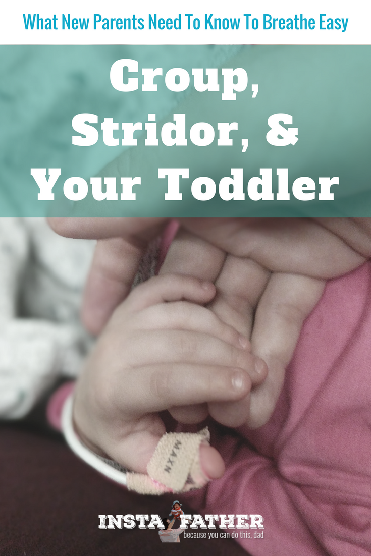 What's that weird cough your kid has? What is stridor? Why does everyone keep saying croup? Am I cool? I can't help you on the last one, but I've got answers lined up for croup and stridor after our toddler got it this week. | instafather.com