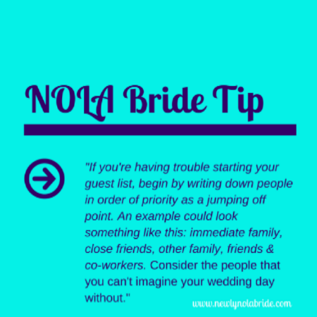 NOLA Bride Tip-Start your guest list by order of priority.
