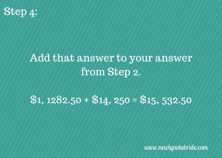 Budget Breakdown Step 4: Add that answer to your answer from step 2.