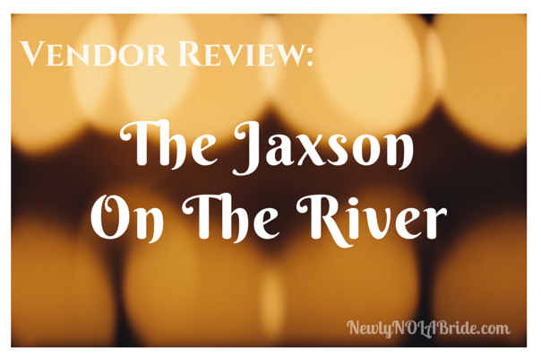New Orleans Wedding Venue Review: The Jaxson on the River