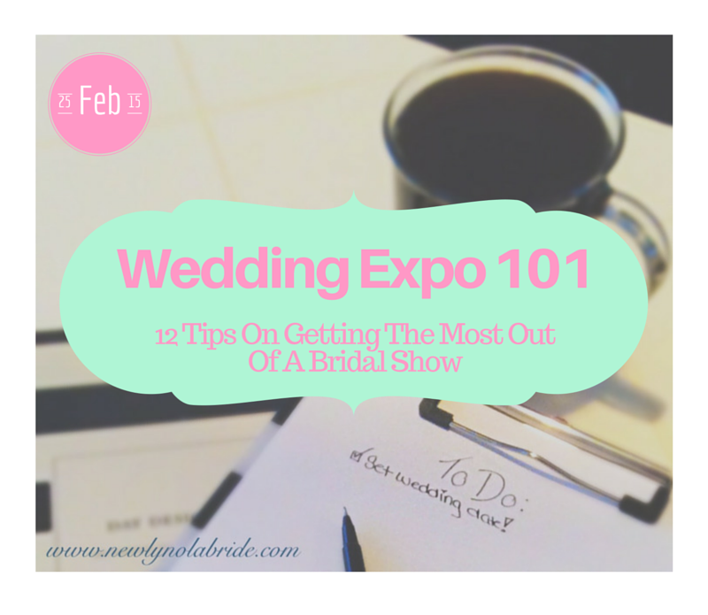 Wedding Expo 101: 12 Tips on Getting the Most Out of a Bridal Show