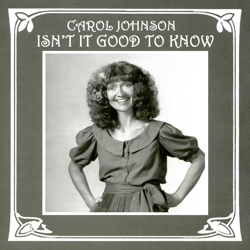 Carol_Johnson_CD_cover_1982_Isnt_It_Good_To_Know_800.jpg