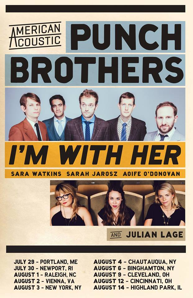 American Acoustic tour: Punch Brothers, I'm With Her, Julian Lage