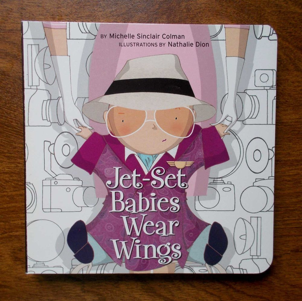 Jet-Set Babies Wear Wings - written by Michelle Sinclair ColmanTricycle Press