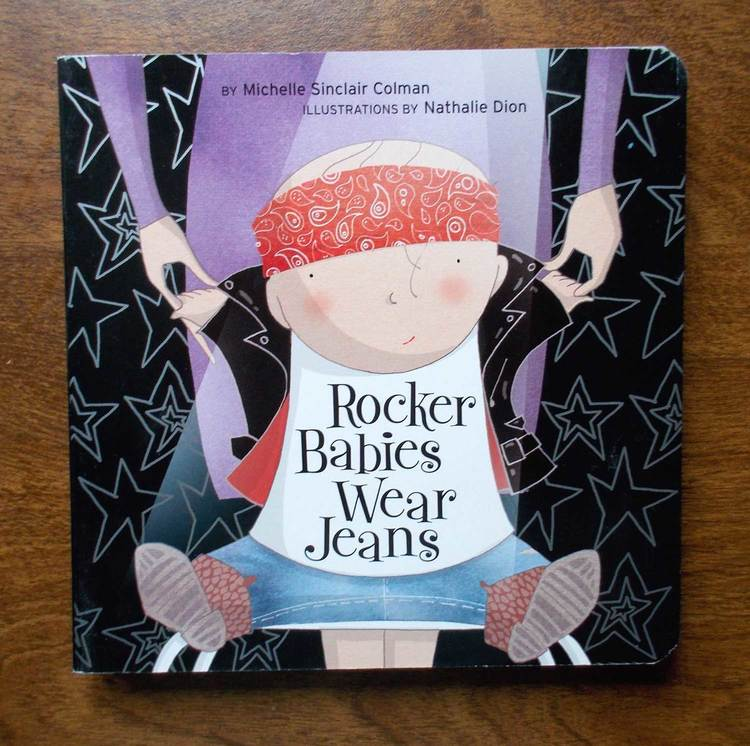 Rocker Babies Wear Jeans - Written by Michelle Sinclair ColmanTricycle Press
