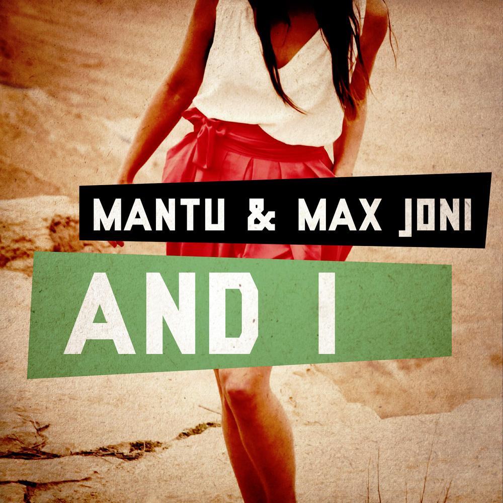 01_COVER_MANTU+MAX JONI_AND I.jpg