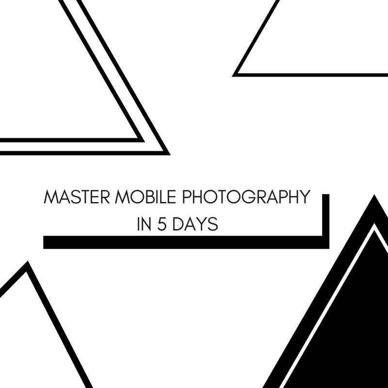 MASTER MOBILE PHOTOGRAPHY WITH THIS 5 DAY CHALLENGE!