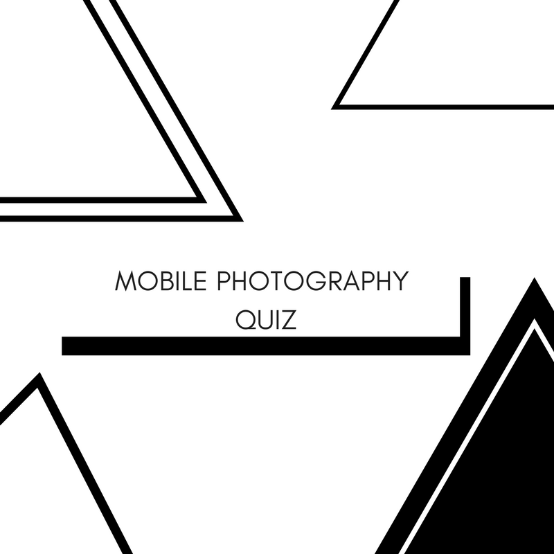 TEST YOUR MOBILE PHOTOGRAPHY & CONTENT CREATION KNOWLEDGE WITH THIS QUIZ!