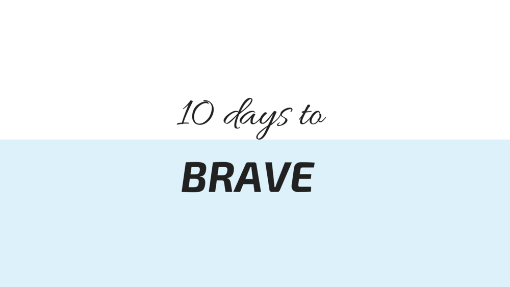 10 Days to Brave Challenge.png