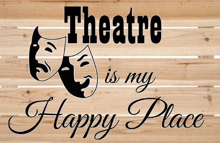 Theatre is my happy place.jpg