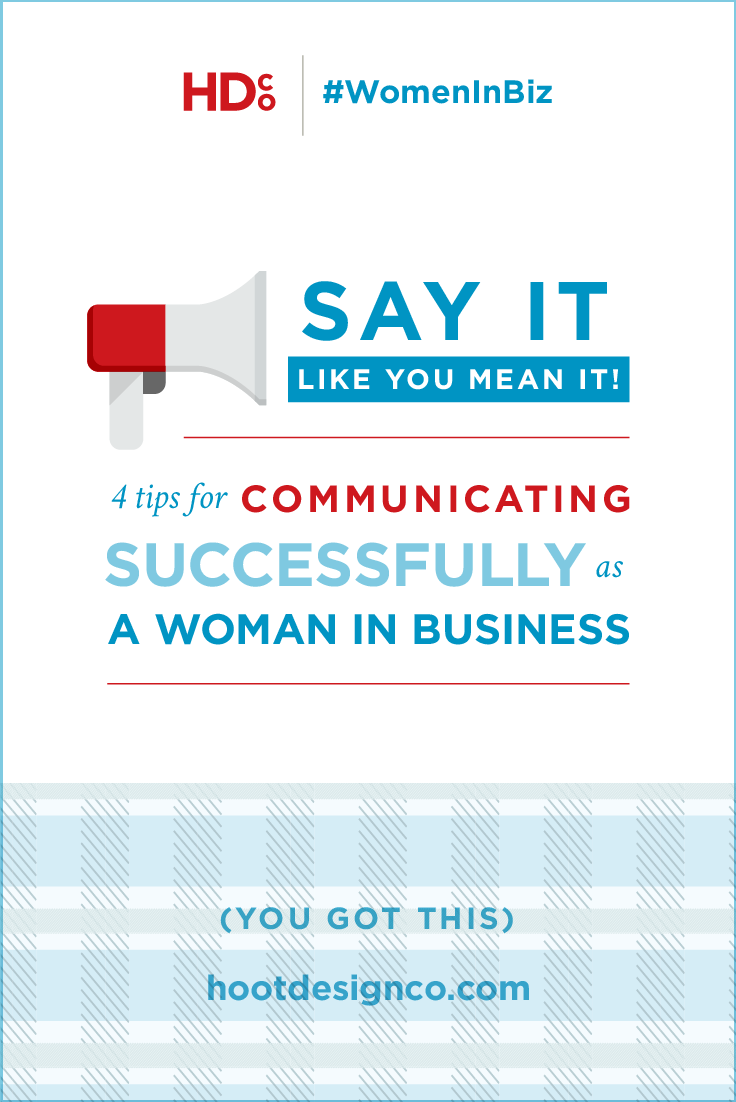 4 tips for successful communication for women in business. | Hoot Design Co