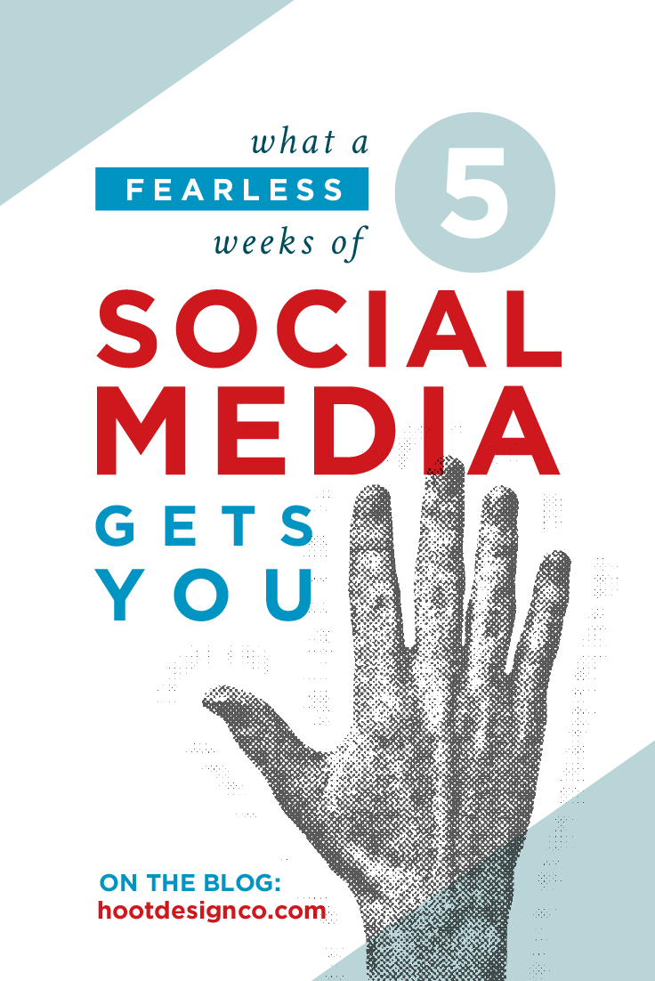 Here's what a fearless 5 weeks of social media gets you | Hoot Design Co.