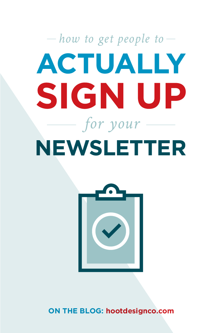 How to get people to actually sign up for your newsletter. I'm so glad we finally got this figured out. | Hoot Design Co.