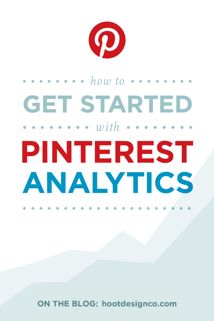 How to get started with Pinterest analytics. Find out how many people you're reaching, where your pins are being seen, and who's pinning your content! | Hoot Design Co.