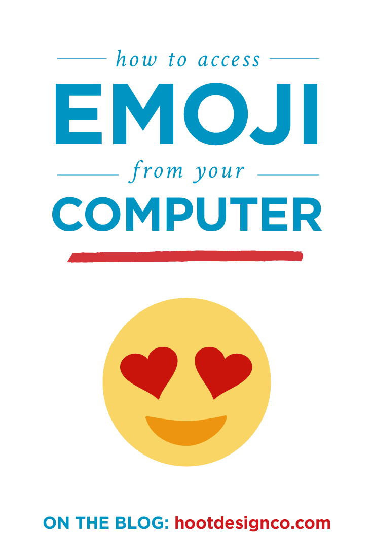 Use emoji from your computer, not just your phone! Here's how to access emoji when you're on a computer. | Hoot Design Co.