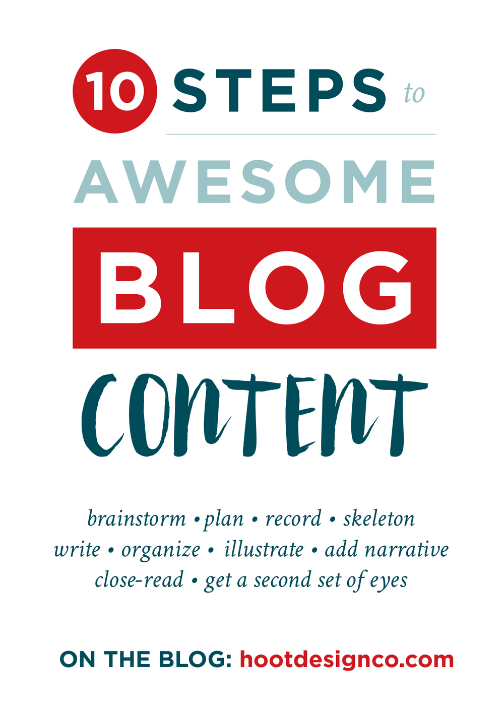 10 steps to awesome blog content! Bloggers, creative business owners, entrepreneurs: NOW is the time to start blogging. We've got 10 steps to creating an awesome blog post for you! | Hoot Design Co.