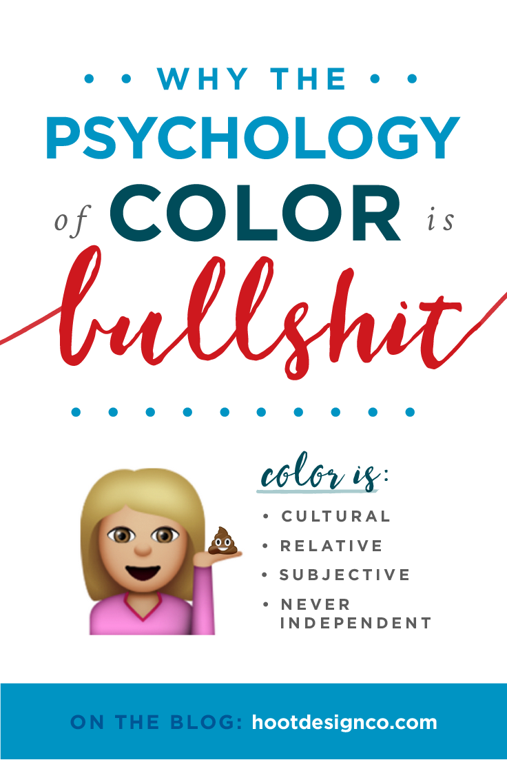 "All of those ""psychology of color"" posts? Total bullshit. Color is way more complicated than that, and its complexities are important to understand. We've got the scoop #ontheblog. 