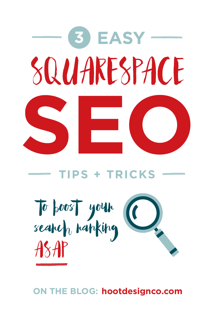 The key to great search engine optimization is great content. But having a few tricks up your sleeve can't hurt, right? These tips are for boosting your Squarespace site's SEO! | Hoot Design Co.