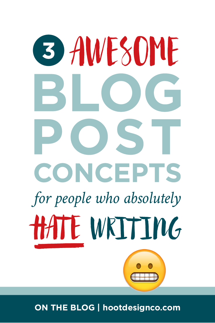 These ideas are PERFECT for people who know they need to blog but are NOT in the mood for writing now... maybe not ever. Minimal wordsmithing, maximal impact. Get blogging! | Hoot Design Co.