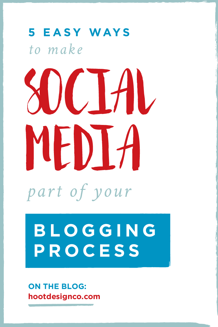 Build your social media schedule into your blogging process – it saves tons of time! Our 5 easiest tips for maximizing your efficiency. | Hoot Design Co.