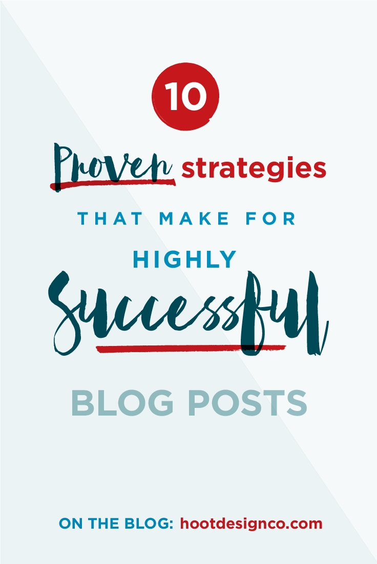 Keep these strategies on hand to use in writing blog posts that boost your web traffic and increase your readership. Ten proven strategies to boost your blog success. | Hoot Design Co.