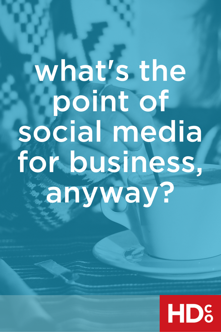"Why should your business have social media at all? It's a hassle, it takes up time, and LOTS of business owners don't even know how to tell if it's ""working."" So what's the point? Click through for the DL. 