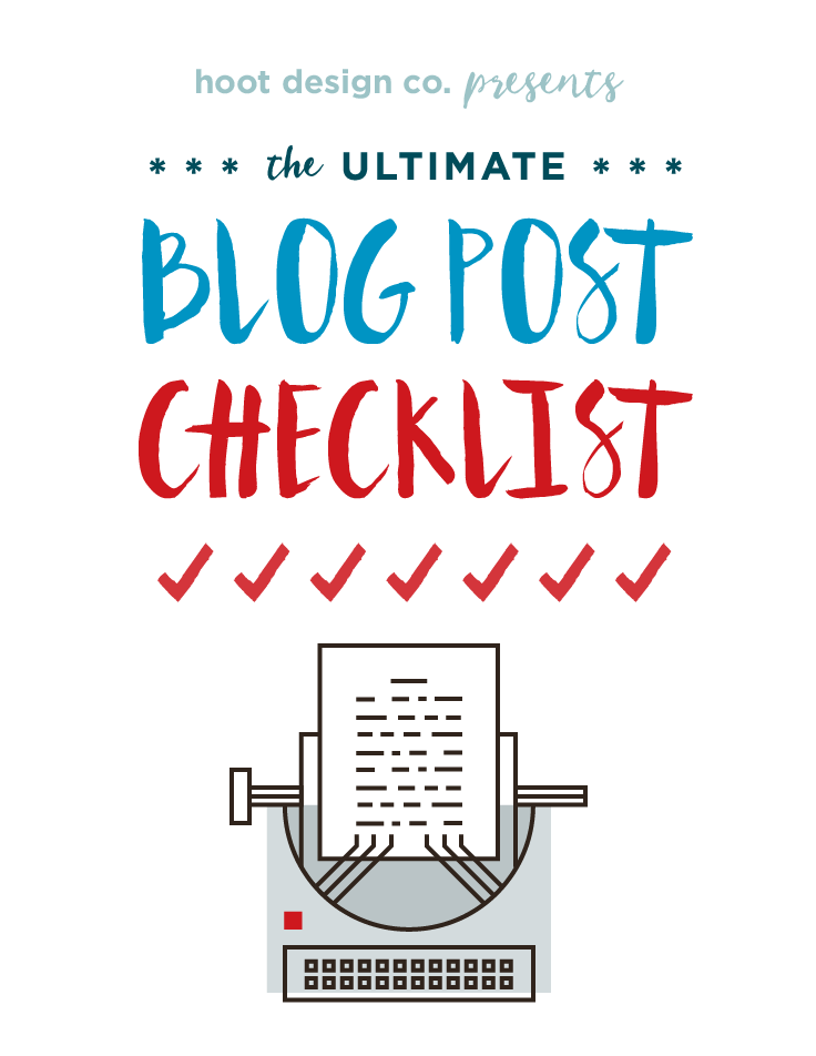 Use this free checklist to check over your blog post before publishing. Write the best blogs possible using this free resource! | Hoot Design Co.