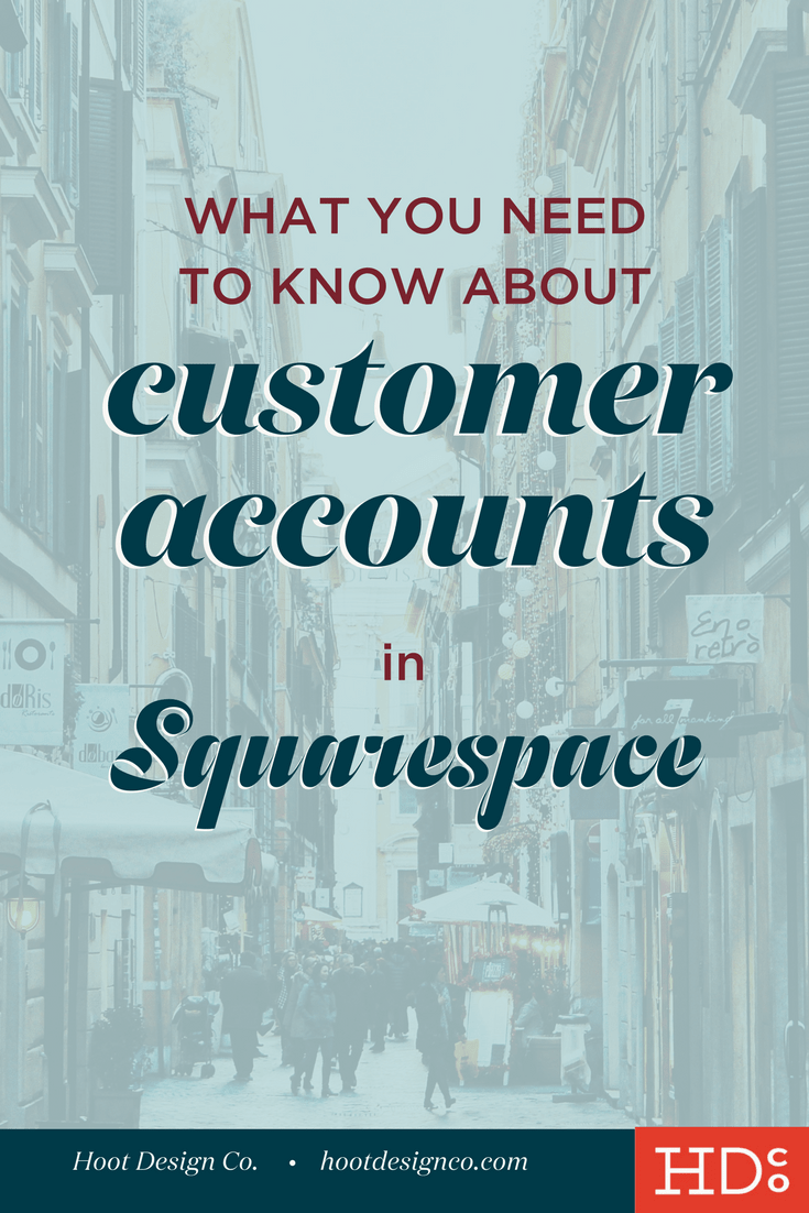 Everything you need to know about the new customer accounts in Squarespace. Squarespace letting e-commerce website customers make their own account is going to be a HUGE improvement. Read on. | Hoot Design Co.