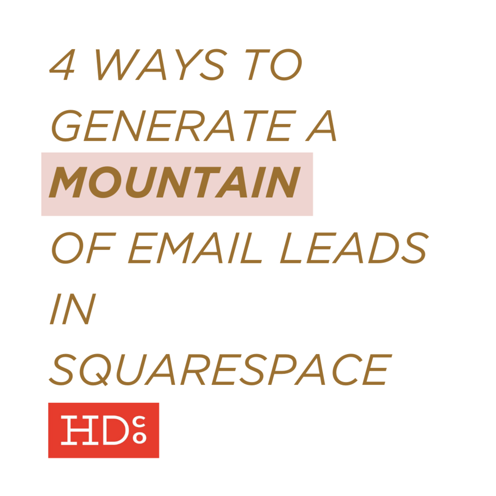 4 Easy Ways to Generate a Mountain of Email Leads in Squarespace ...