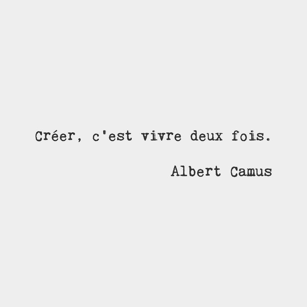 bonjourfrenchwords: To create is to live twice. — Albert Camus, French author Live.