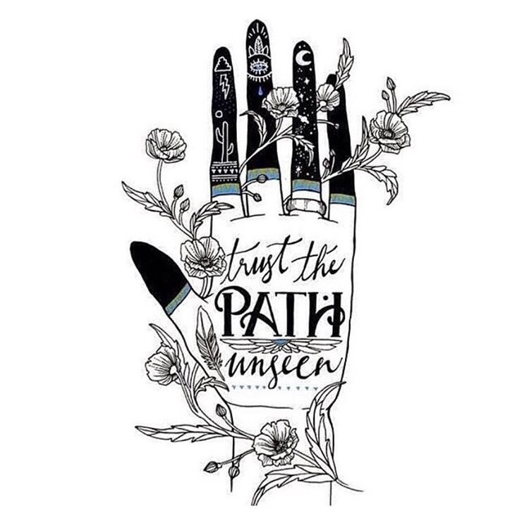 Trust the Path Unseen. Source: @conciouslifedesign