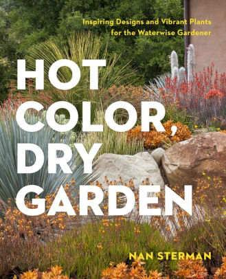 "Nan Sternman's book on color of dry climates. Chapter ""Color at the Coast"", describes the designer's personal garden. PP 73-81  Timber Press 2018"