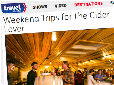 "Travel Channel :  ""Long Weekend Trips for the Cider Lover""    ""A key player in the cider belt... considered the reason behind the renewed interest in cider... offering local craft ciders in its full service tasting room..."""