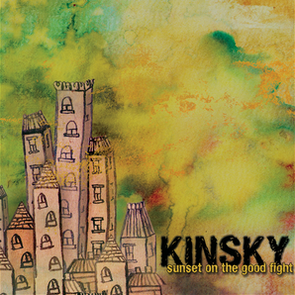 Sunset On The Good Fight, Album Release by Kinsky, 2013 | Role: Publicist