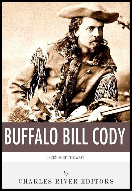 Legends of the West: The Life and Legacy of Buffalo Bill Cody  by Charles River Editors. 42 pages - published on 9/18/13.