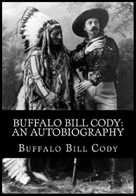 Buffalo Bill Cody: An Autobiography  by Buffalo Bill Cody. 194 pages - published on 1/30/14.