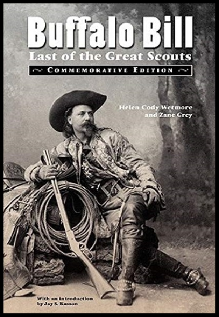 Buffalo Bill: Last of the Great Scouts  by Helen Cody Wetmore and Zane Grey. 228 pages - published on 4/1/03.