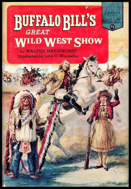 Buffalo Bill's great Wild West Show  by Walter Havighurst. 183 pages - published in 1957.