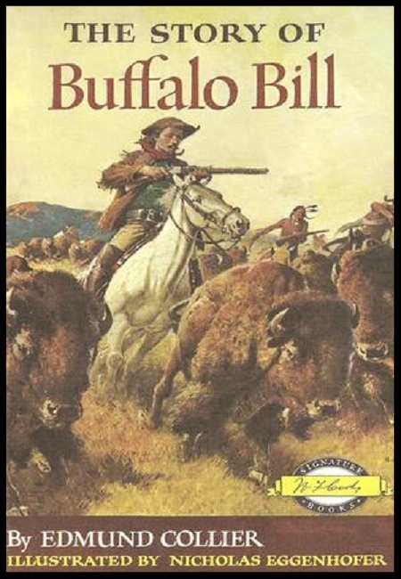 The story of Buffalo Bill  by Edmund Collier. 182 pages - published in 1952…………………………………