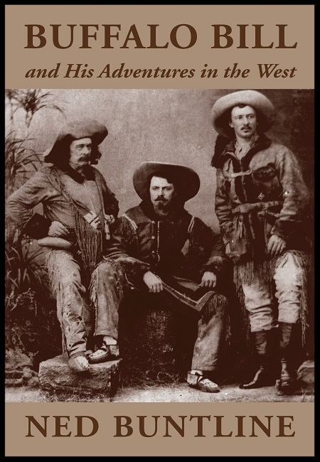 Buffalo Bill and His Adventures in the West  by Ned Buntline. 204 pages - published on 10/7/10.