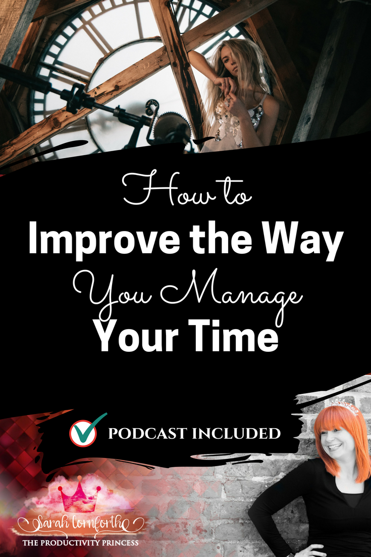 How to improve the way you manage your time