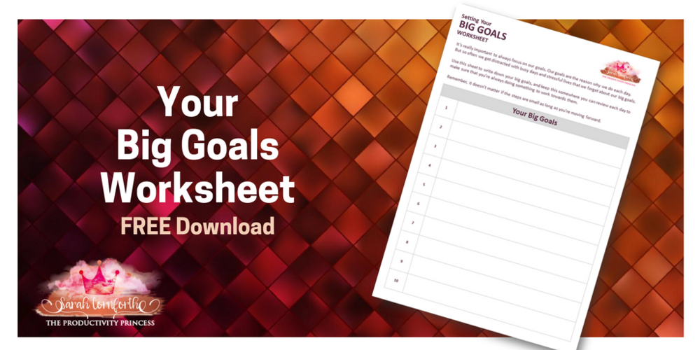 Setting Your Big Goals Worksheet - Make sure you're always working towards your big goals month after month with this worksheet.