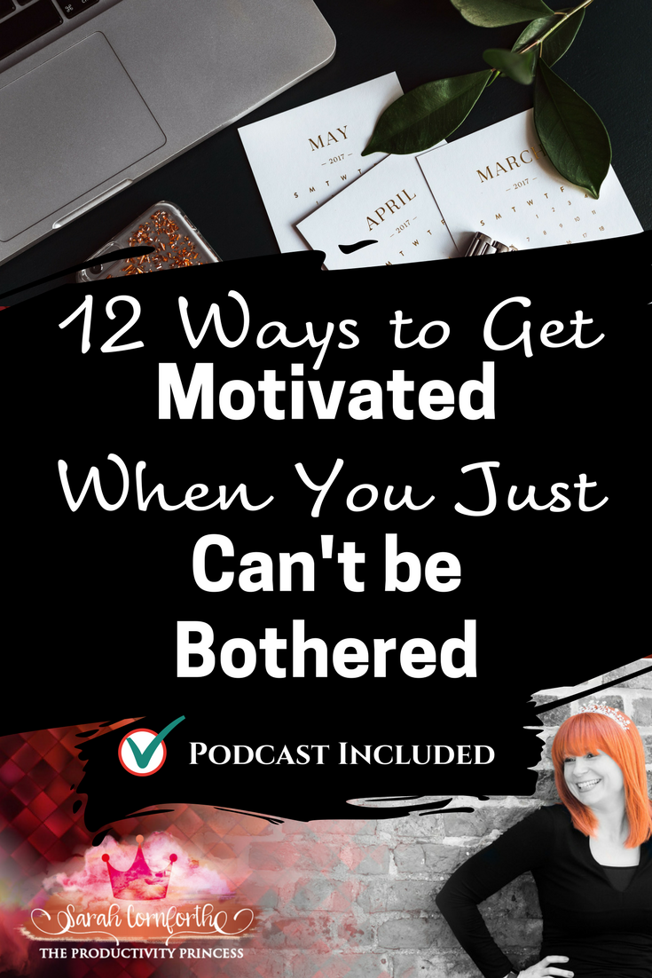 12 Ways to get motivated when you just cant be bothered