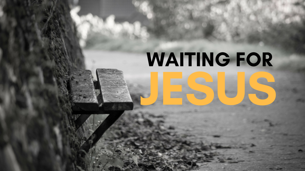 WAITING+FOR+JESUS.png