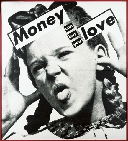 BarbaraKruger-Untitled-Money-Can-Buy-You-Love-1985.jpg