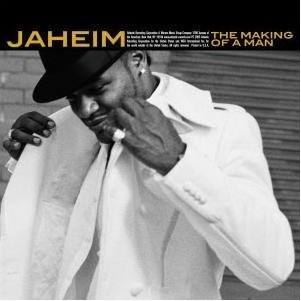 Jaheim_Makings_of_Man[1].jpg