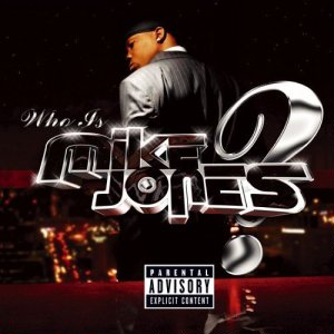 Mike_Jones_-_who-is-mike-jones_2005_album_cover[1].jpg