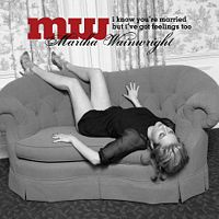 Martha Wainwright I know You're Married.jpg